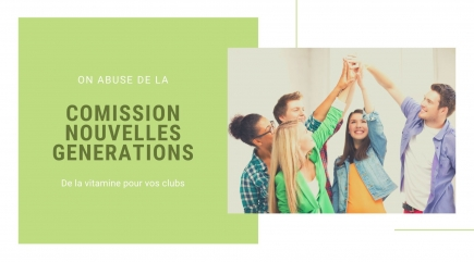 La commission Nouvelles Générations : Une équipe à votre écoute.